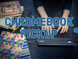 CMS and CHS Chromebook Pickup -08/10/20-08/11/20